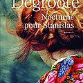 Annie degroote : nocturne pour stanislas