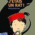 J'étais un rat ! - philip pulman