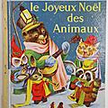 Livre ancien ... le joyeux noël des animaux (1959) * petit livre d'or