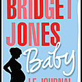 Bridget jones baby - le journal - helen fielding - editions albin michel