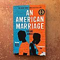 An american marriage - tayari jones (2018)