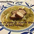Soupe et pesto de chou de bruxelles, poitrine de porc laquée