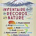 Inventaire illustré des records de la nature / emmanuelle tchoukriel . - albin michel jeunesse, 2014