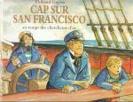 Cap sur San Francisco au temps des chercheurs d'or