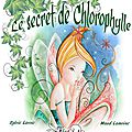 Le secret de chlorophylle-version papier bientôt