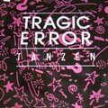 tragic error - tanzen