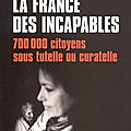La france des incapables : 700 000 citoyens sous tutelles ou curatelle