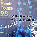 04 - ligue corse foot - album n°236 - affiches coupe du monde 1998