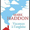 Vacances à l'anglaise - mark haddon - editions nil