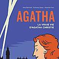 agatha : la vraie vie d'agatha christie, la bd qui nous dit tout ou presque de la maman d'hercule poirot