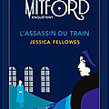 L'assassin du train (les sœurs mitford enquêtent #1), par jessica fellowes