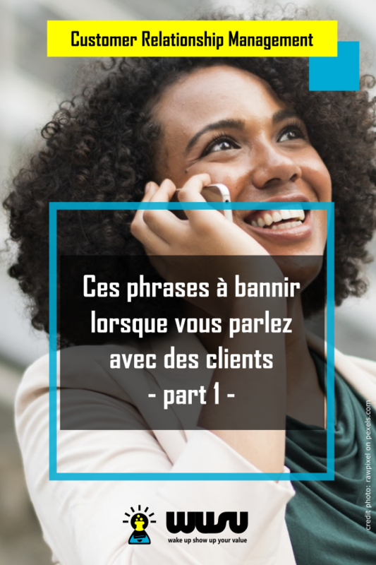 gestion-clientele-phrases-a-eviter-marketing-commercial-1-wusu-box-2018