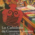 Les cathédrales du Commerce parisien