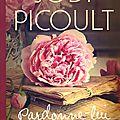 Picoult, jodi : pardonne-lui