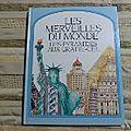 Des pyramides aux gratte-ciel, collection les merveilles du monde, éditions france-loisirs hachette 1989