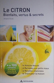 Le citron, bienfaits, vertus & secrets