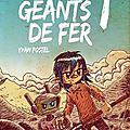 Les Géants de Fer, tome 1 d'Yvan POSTEL