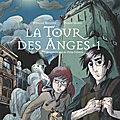 La tour des anges #1, par stéphane melchior & thomas gilbert