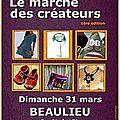 1er marché des créateurs de beaulieu (07460) dimanche 31 mars 2013