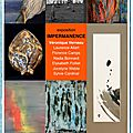 Exposition Impermanence Beaumont les valence 03 2015