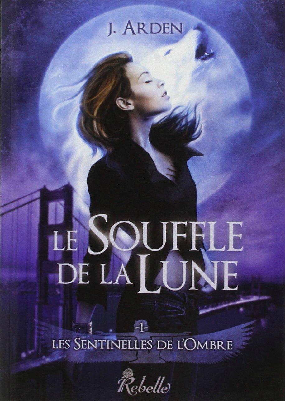 Sentinelles de l'Ombre #1 Le Souffle de la Lune J
