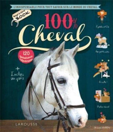 100% Cheval, (collectif) éditions Larousse 2013