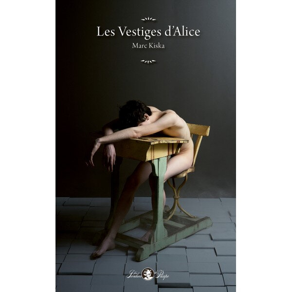 "LES VESTIGES d'ALICE par Marc Kiska : la ""force imaginante"" de l'adolescence"