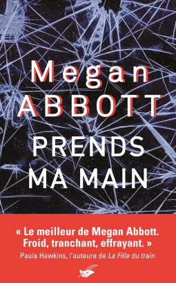 Prends ma main de Megan Abbott