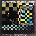 Clark Terry - 1960 - Color Changes (Candid)