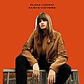 Clara luciani est nue, nouveau single de l'album sainte-victoire