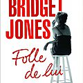 Bridget jones 3 - folle de lui, de helen fielding