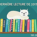 Throwback thursday #70: dernière lecture de 2017