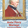 Mariage impossible ❉❉❉ anne perry