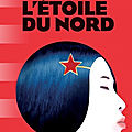 L'étoile du nord/ the little drummer girl : l'espionnage en girly's touch
