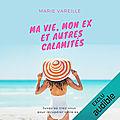 #challengeaudible : ma vie, mon ex et autres calamités, par marie vareille (+) un merci de trop, de carène ponte