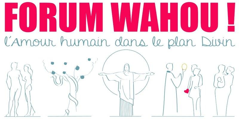 FORUM WAHOU 94 : La bonne nouvelle du corps témoin de l'amour !