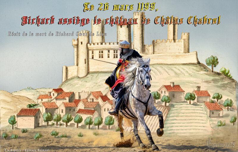 Châlus - Récit de la mort de Richard Cœur de Lion d'après Roger de Hoveden.