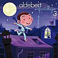 Aldebert, enfantillages 3 : la véritable saga qui nous amène au delà de la force